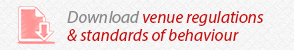 Download venue regulations and standards of behaviour